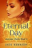 Eternal Day (Aeternae Noctis Book 3)