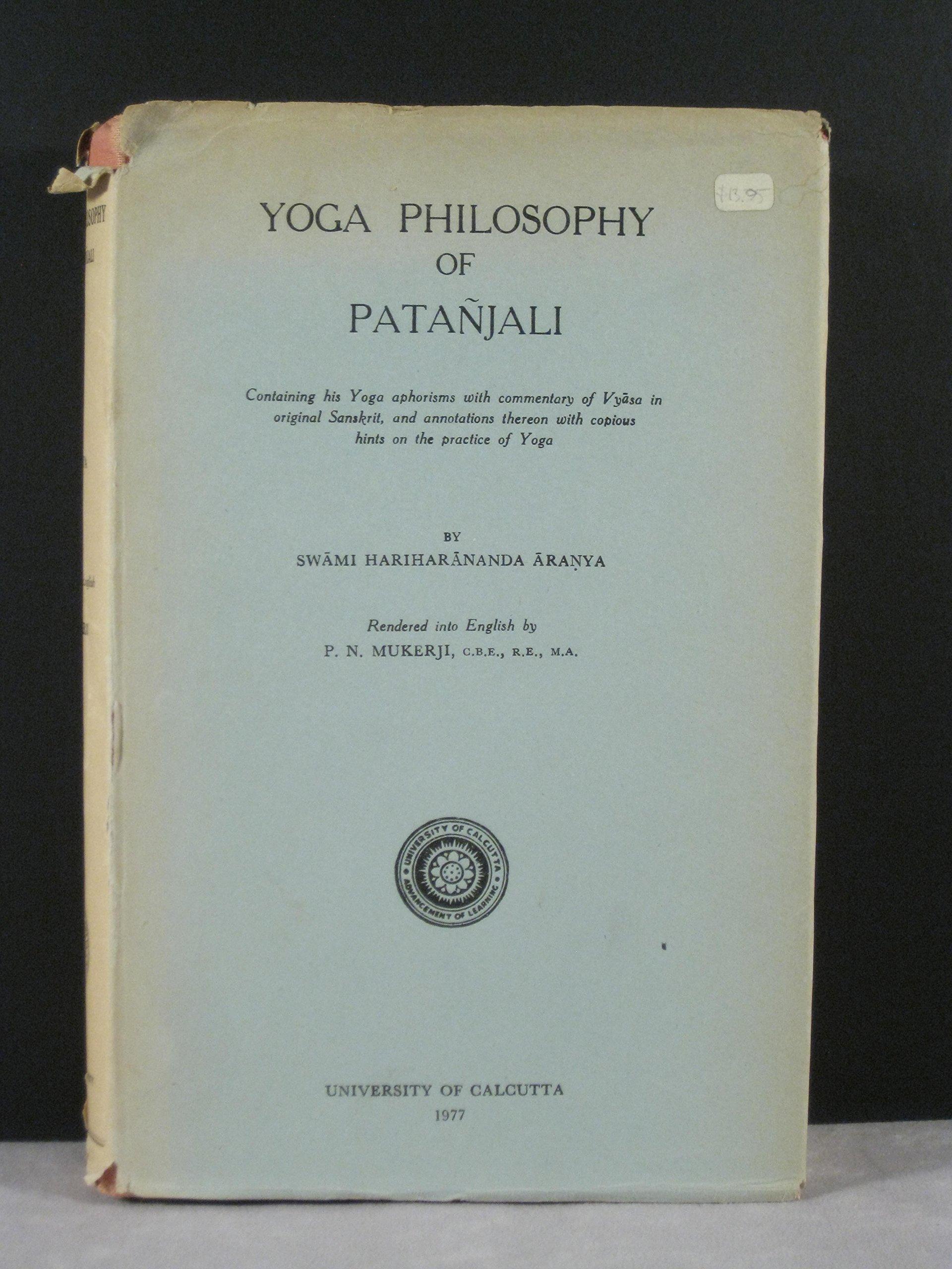 Yoga Philosophy Of Patanjali Swami Hariharananda Aranya P N Mukherji Amazon Com Books