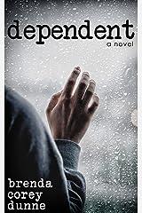 Dependent: A Novel
