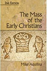 The Mass of the Early Christians, 2nd Edition Kindle Edition