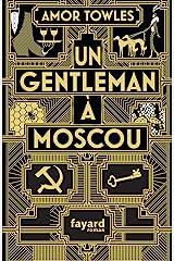 Un gentleman à Moscou (Littérature étrangère) (French Edition) Kindle Edition