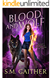 Blood and Wolf (The Shift Chronicles: The Next Generation Book 1)