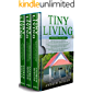 Tiny Living: 3 in 1- Beginner's Guide+ Effective Tips and Techniques+ Simple and effective Tiny Living Concepts for you…