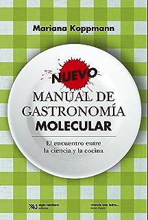 Nuevo manual de gastronomía molecular: el encuentro entre la ciencia y la cocina (Ciencia
