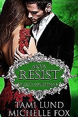 Resist: A Vampire Blood Courtesans Romance Kindle Edition