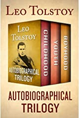 Autobiographical Trilogy: Childhood, Youth, and Boyhood Kindle Edition