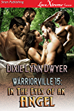Warriorville 15: In the Eyes of an Angel [Warriorville 15] (Siren Publishing LoveXtreme Forever)