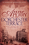 Dorchester Terrace (Thomas Pitt Mystery, Book 27): Espionage and betrayal in the foggy streets of Victorian London (Charlotte & Thomas Pitt series)