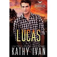 Lucas (Texas Boudreau Brotherhood Book 5)