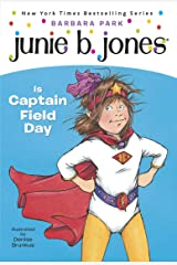 Junie B. Jones #16: Junie B. Jones Is Captain Field Day Kindle Edition