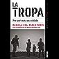 La tropa (Premio de periodismo Javier Valdez Cárdenas 2018): Por qué mata un soldado