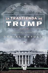 La trastienda de Trump / Trump: Behind the Scenes (Spanish Edition)