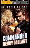 Commander Henry Gallant (The Henry Gallant Saga Book 4)