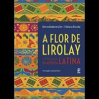 A flor de Lirolay: E outros contos da América Latina