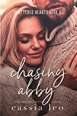 Chasing Abby (Shattered Hearts Book 6) Kindle Edition