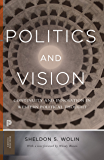 Politics and Vision: Continuity and Innovation in Western Political Thought - Expanded Edition (Princeton Classics Book 23)