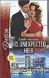 Little Secrets: His Unexpected Heir (Harlequin Desire)
