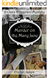 Murder on the Mary Jane: A Clara Fitzgerald Mystery (The Clara Fitzgerald Mysteries Book 12)