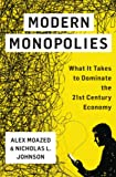 Modern Monopolies: What It Takes to Dominate the 21st-Century Economy