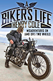 A Biker's Life: Misadventures on (and off) Two Wheels (English Edition)