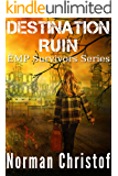 Destination Ruin: A Post Apocalyptic EMP Survival Story (EMP Survivors Book 2)