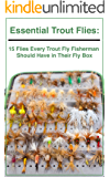 Essential Trout Flies: 15 Flies Every Trout Fly Fisherman  Should Have in Their Fly Box