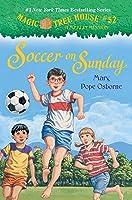 Magic Tree House #52: Soccer On Sunday (Magic