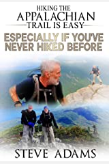 Hiking The Appalachian Trail Is Easy: Especially If You've Never Hiked Before Kindle Edition