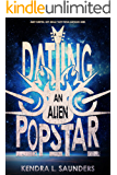 Dating an Alien Pop Star (The Alien Pop Star Series Book 1)