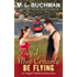 They'd Most Certainly Be Flying (Oregon Firebirds Book 1)