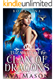 Elizabeth and the Clan of Dragons: A Reverse Harem Paranormal Romance (RH Fated Alpha Book 1)