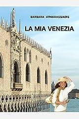 LA MIA VENEZIA (Italian Edition) Kindle Edition