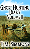 Ghost Hunting Diary Volume II (Ghost Hunting Diaries Book 2)
