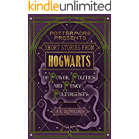 Short Stories from Hogwarts of Power, Politics and Pesky Poltergeists (Kindle Single) (Pottermore Presents Book 2)
