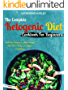 Ketogenic Diet : The Complete Ketogenic Diet Cookbook For Beginners: Delicious Recipes To Shed Weight, Heal Your Body, and Regain Confidence (The Ultimate Ketogenic Diet Cookbook)