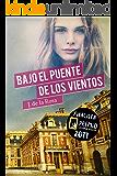 Bajo el Puente de los Vientos: Finalista del Premio Literario de Amazon 2017 (Spanish Edition)