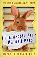 The Rabbit Ate My Hall Pass (The Rabbit Ate My . . . Book 3) Kindle Edition