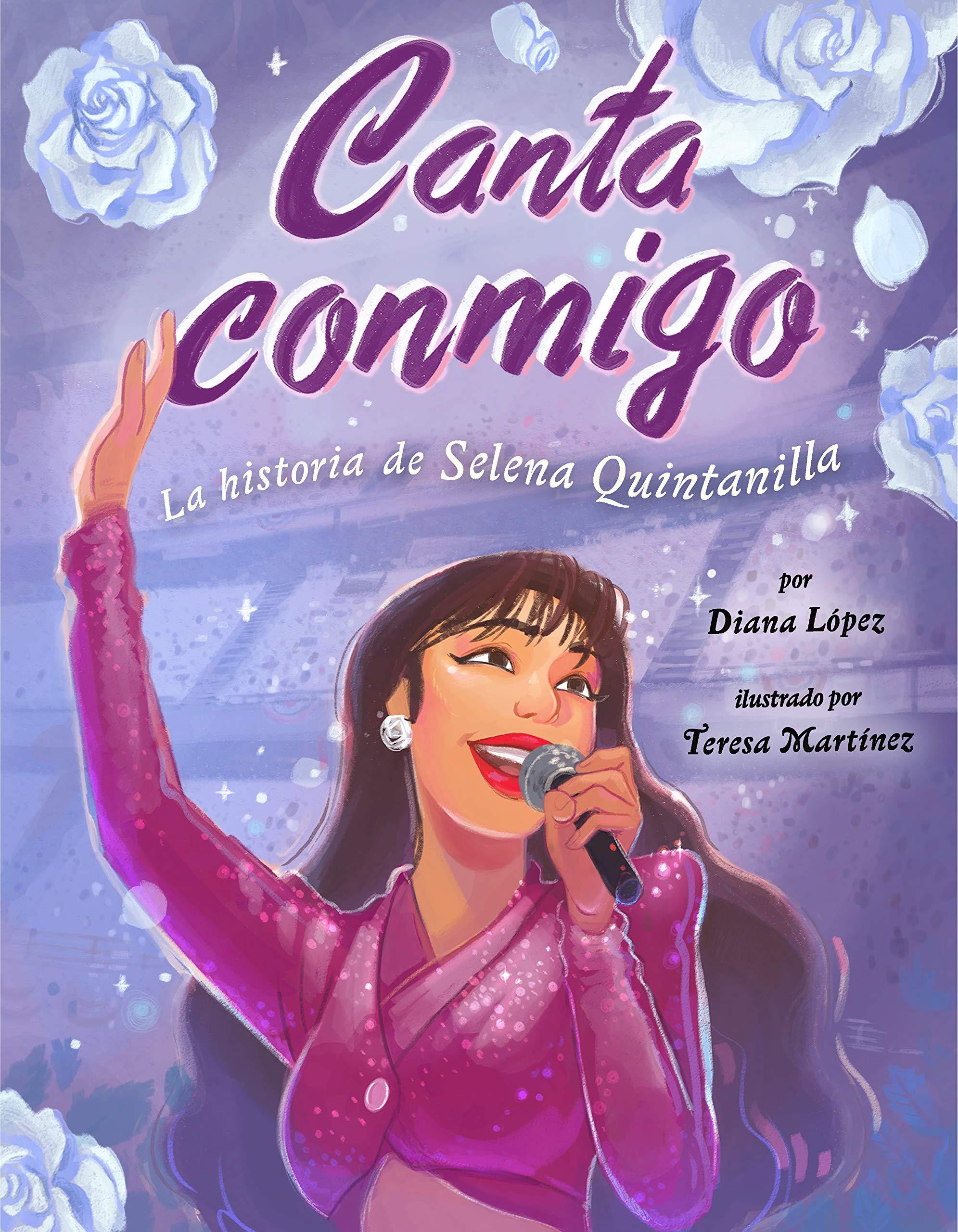 Canta conmigo: La historia de Selena Quintanilla (Spanish Edition): López,  Diana, Martinez, Teresa: 9780593323304: Amazon.com: Books