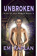 Unbroken (Rise of the Masks Book 2) Kindle Edition