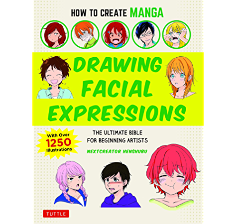 How To Create Manga Drawing Facial Expressions The Ultimate Bible For Beginning Artists With Over 1 250 Illustrations Kindle Edition By Nextcreator Henshubu Arts Photography Kindle Ebooks Amazon Com