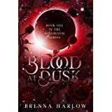 Blood at Dusk: A Dark Vampire Paranormal Romance Novel (The SoulBlood Series Book 1)