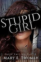 Stupid Girl: A Fantasy Adventure (Faite Falling Book 4)