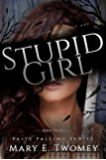 Stupid Girl: A Fantasy Adventure (Faite Falling Book 4)