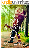 Keep Holding On: A Contemporary Christian Romance (Walker Family Book 3)