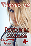 Turned On: Treated by the Robot Nurse