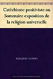 Catéchisme positiviste ou Sommaire exposition de la religion universelle