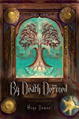 By Death Defined Kindle Edition