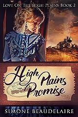 High Plains Promise: A Steamy Western Historical Romance (Love On The High Plains Book 2) Kindle Edition