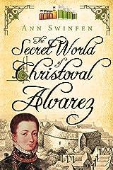 The Secret World of Christoval Alvarez (The Chronicles of Christoval Alvarez Book 1) Kindle Edition