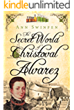 The Secret World of Christoval Alvarez (The Chronicles of Christoval Alvarez Book 1)
